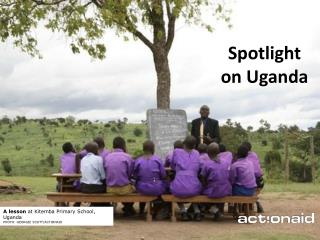 Spotlight on Uganda