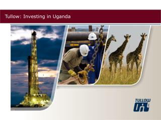 Tullow: Investing in Uganda