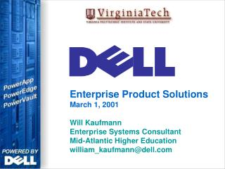 Enterprise Product Solutions March 1, 2001 Will Kaufmann Enterprise Systems Consultant Mid-Atlantic Higher Education	 wi