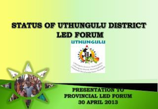PRESENTATION TO PROVINCIAL LED FORUM 30 APRIL 2013