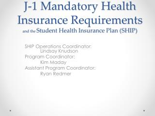J-1 Mandatory Health Insurance Requirements and the  Student Health Insurance Plan (SHIP)