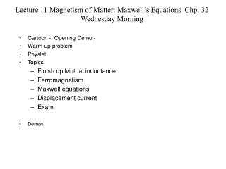 Lecture 11 Magnetism of Matter: Maxwell's Equations  Chp. 32 Wednesday Morning