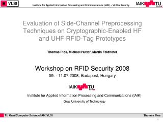 Thomas Plos, Michael Hutter, Martin Feldhofer Workshop on RFID Security 2008