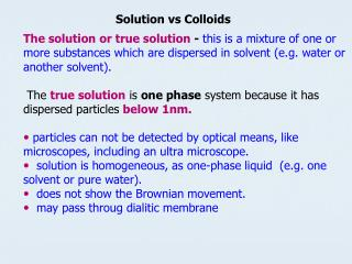 The solution or true solution  -  this is a mixture of one or