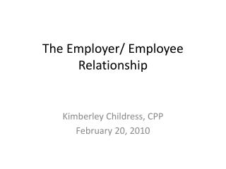 The Employer/ Employee Relationship