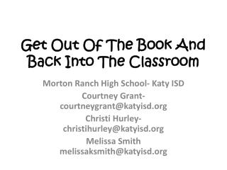Get Out Of The Book And Back Into The Classroom