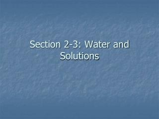 Section 2-3: Water and Solutions