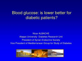 Nizar  ALBACHE Aleppo University- Diabetes Research Unit President of Syrian Endocrine Society