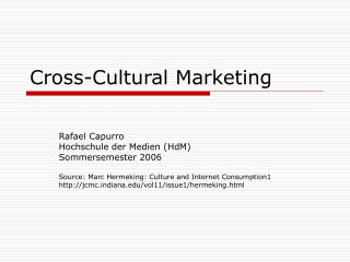 standardization and localization in cross cultural markets Standardization versus localization is the terminology more commonly employed to refer to functional areas such as marketing and human resource management (hrm), the latter being the focus of our attention in this paper.