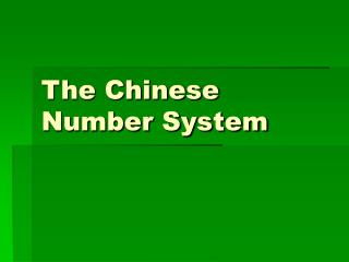 The Chinese Number System