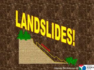 LANDSLIDES!