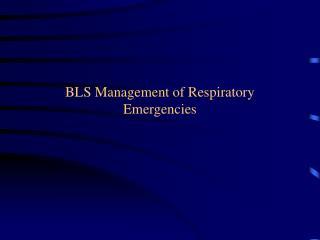BLS Management of Respiratory Emergencies