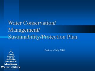 Water Conservation/ Management/ Sustainability/Protection Plan