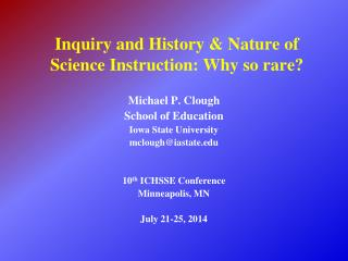 Inquiry and History & Nature of Science Instruction: Why so rare?