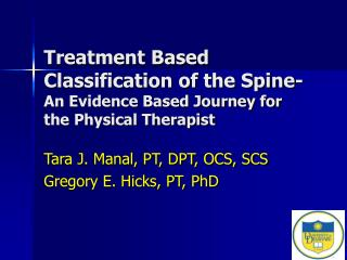 Treatment Based Classification of the Spine- An Evidence Based Journey for the Physical Therapist