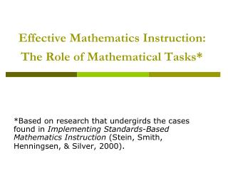Effective Mathematics Instruction: The Role of Mathematical Tasks*