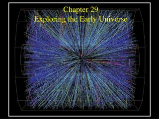 Chapter 29  Exploring the Early Universe