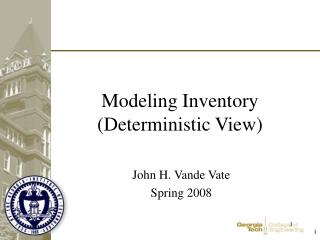 Modeling Inventory (Deterministic View)
