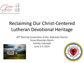 Reclaiming Our Christ-Centered Lutheran Devotional Heritage