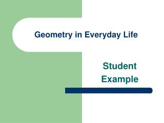 Geometry in Everyday Life