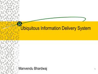 Ubiquitous Information Delivery System