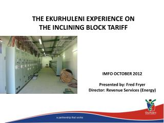 IMFO  OCTOBER 2012 Presented by: Fred Fryer Director: Revenue Services (Energy)
