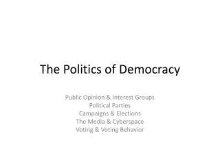 The Politics of Democracy