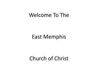 Welcome To The East Memphis Church of Christ