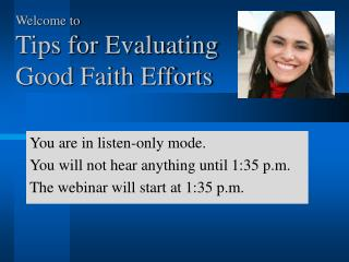 Welcome to  Tips for Evaluating Good Faith Efforts
