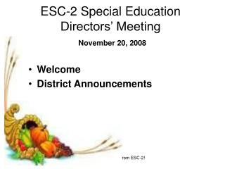 ESC-2 Special Education  Directors' Meeting November 20, 2008