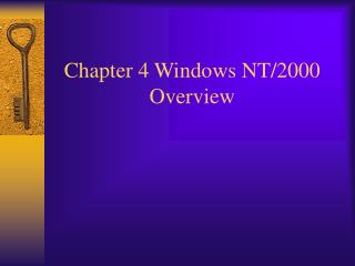 Chapter 4 Windows NT/2000 Overview