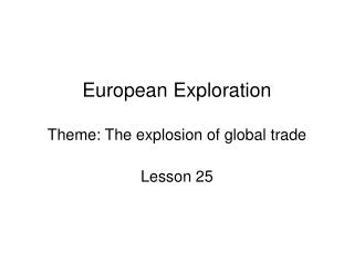 European Exploration Theme: The explosion of global trade