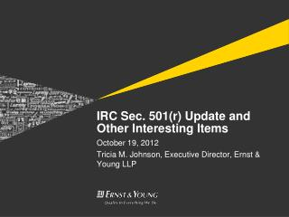 IRC Sec. 501(r) Update and Other Interesting Items
