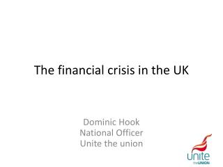 The financial crisis in the UK