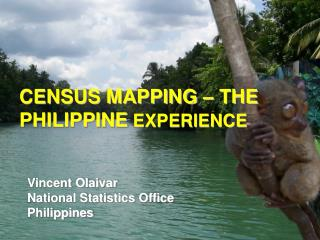 CENSUS MAPPING – THE PHILIPPINE  EXPERIENCE