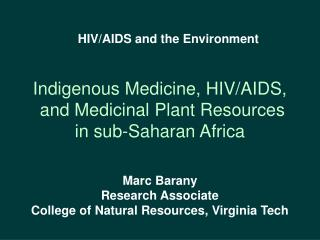 Indigenous Medicine, HIV/AIDS,  and Medicinal Plant Resources  in sub-Saharan Africa