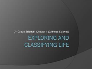 Exploring and Classifying Life