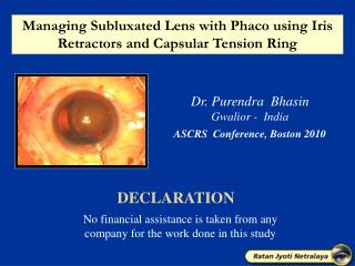 Dr. P urendra   Bhasin                 Gwalior - India ASCRS  Conference, Boston 2010