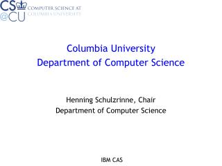 Columbia University Department of Computer Science Henning Schulzrinne, Chair