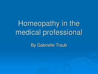 Homeopathy in the medical professional