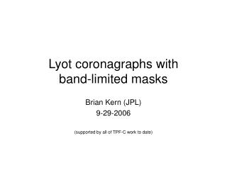 Lyot coronagraphs with band-limited masks