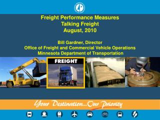 Freight Performance Measures Talking Freight  August, 2010 Bill Gardner, Director