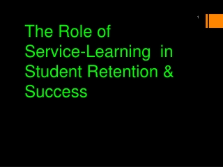 The Role of Service-Learning in Student Retention & Success