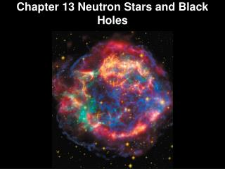 Chapter  13 Neutron  Stars and Black Holes