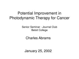 Potential Improvement in Photodynamic Therapy for Cancer
