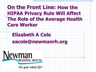 On the Front Line: How the HIPAA Privacy Rule Will Affect The Role of the Average Health Care Worker