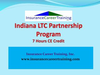 Indiana LTC Partnership Program 7  Hours CE Credit