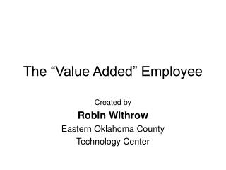 """The """"Value Added"""" Employee"""