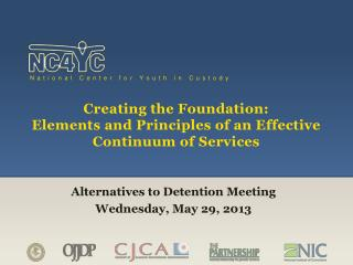 Creating the Foundation:   Elements and Principles of an Effective Continuum of Services