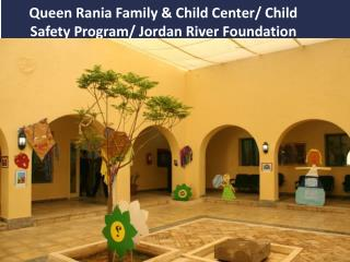 Queen Rania Family & Child Center/ Child Safety Program/ Jordan River Foundation
